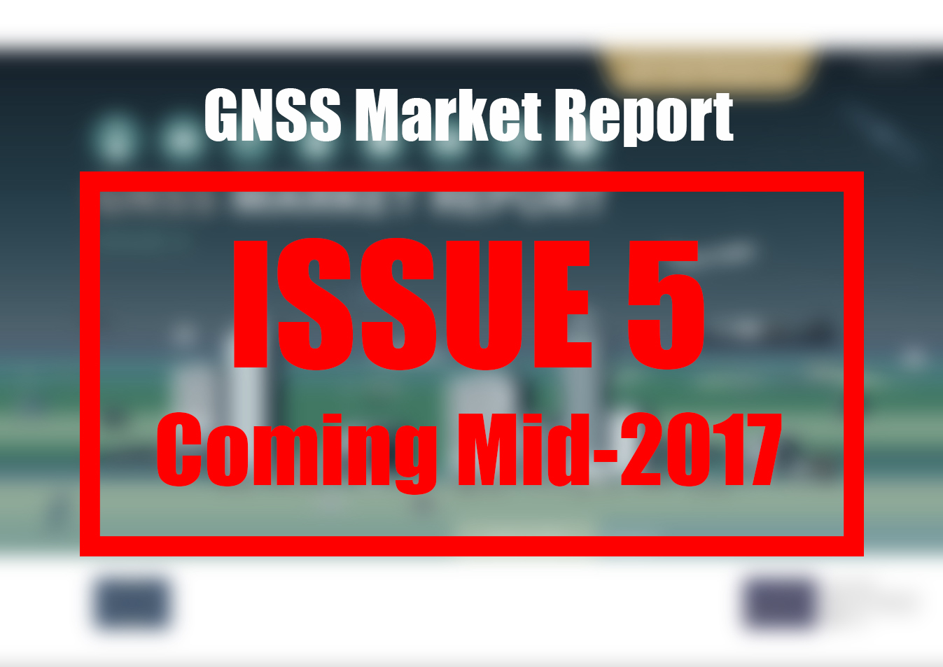 The global GNSS community sees the Market Report as invaluable resources for policy-making and business development.
