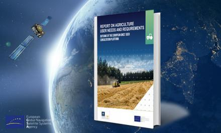 GSA special report highlights user requirements for PNT in the agri-sector